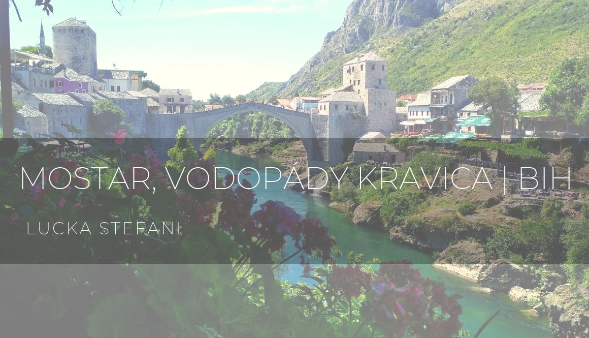 Mostar a vodopády Kravica | Bosna a Hercegovina