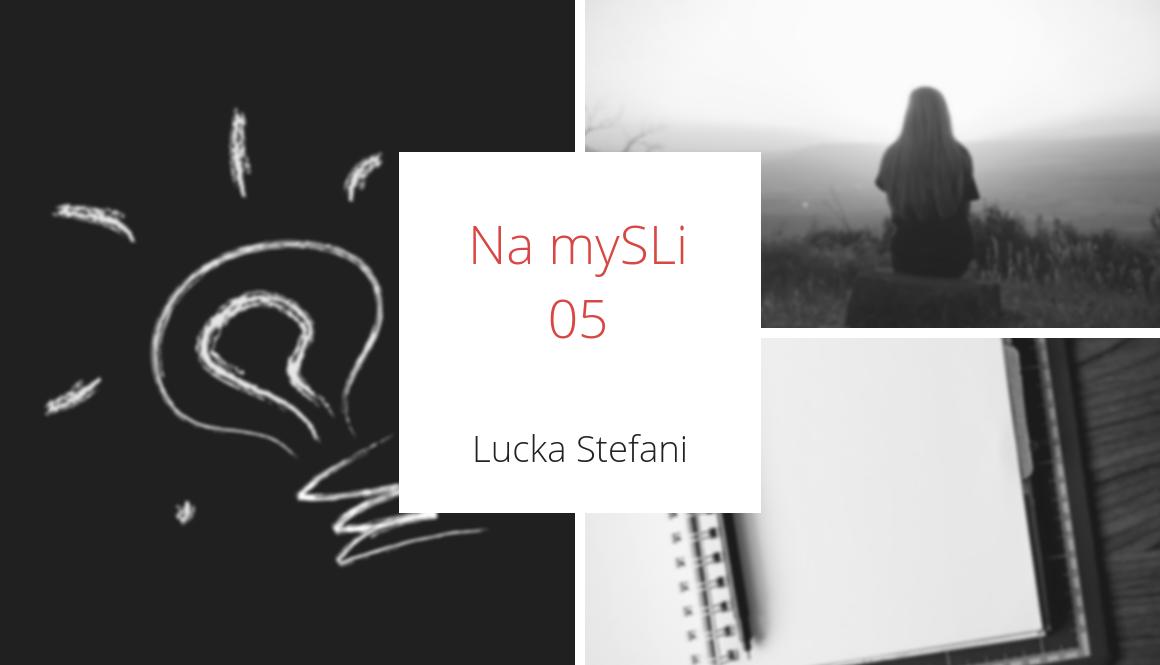 Na mySLi | 05
