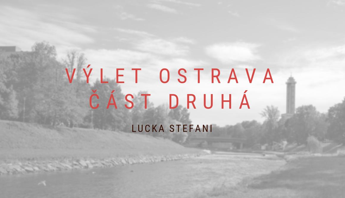Výlet Ostrava | 2. část