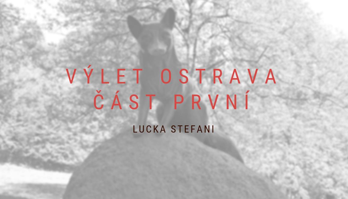 Výlet Ostrava | 1. část