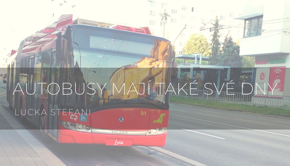 Autobusy mají také své dny