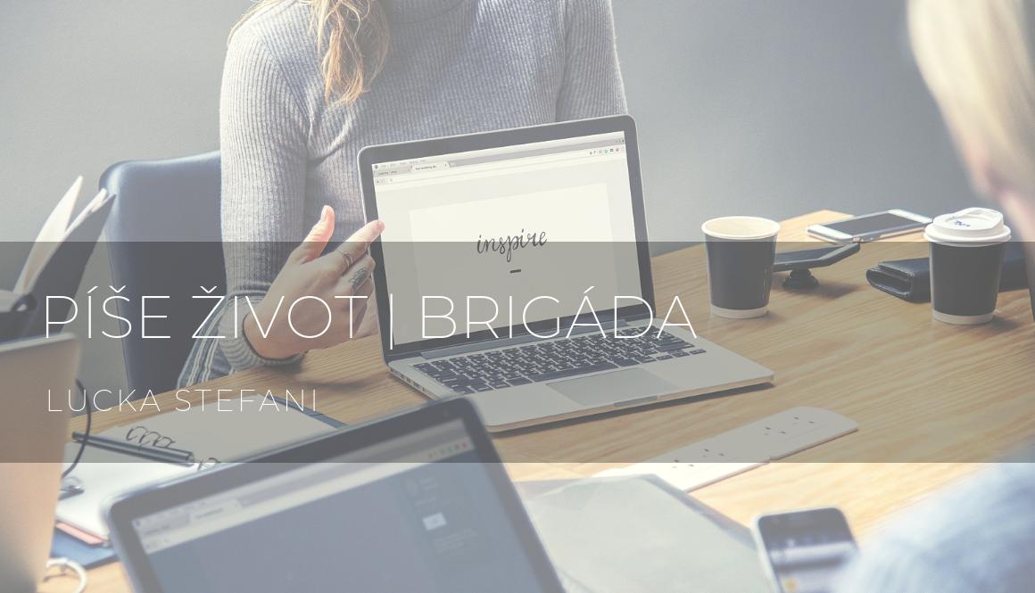 Píše život | Brigáda